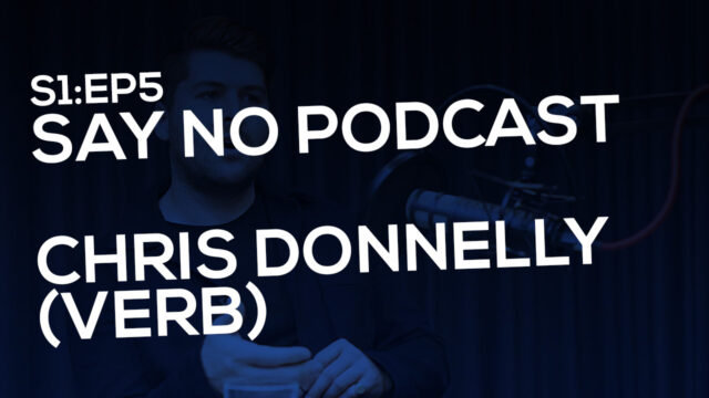 Say No! S1E5 Chris Donnelly (Verb)
