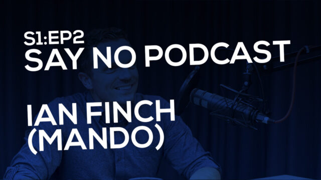 Say No! S1E2 Ian Finch (Mando)
