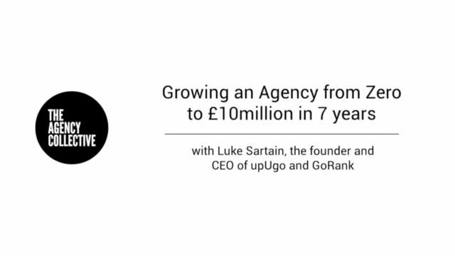 Growing an Agency from Zero to £10million in 7 years