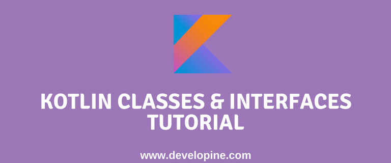 Classes, Objects, Modifiers and Interfaces in Kotlin Tutorial