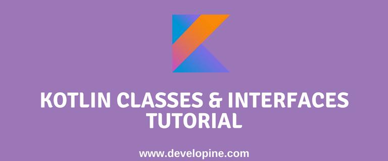 kotlin classess interfaces tutorial
