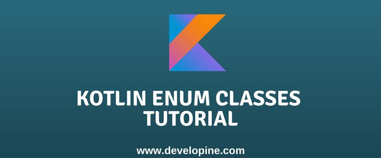 Kotlin Enum Classes tutorial