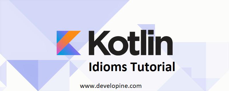 Kotlin Programming language idioms Tutorial with code examples