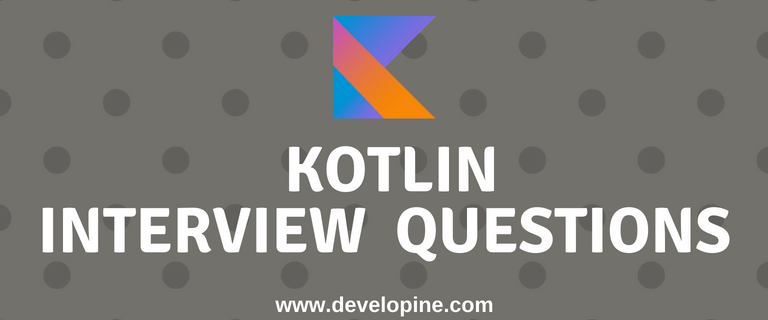 Kotlin Android InterView Question with Answers
