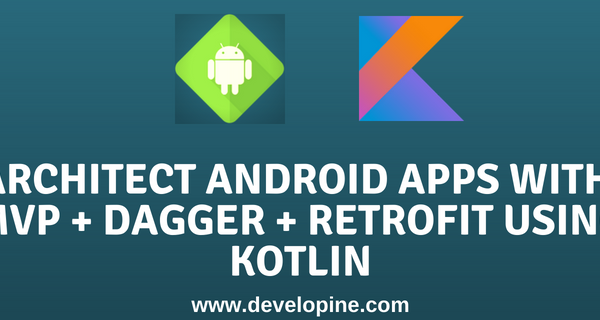 Building Android MVP App in Kotlin using Rxjava2, Dagger2 ,Retrofit Tutorial