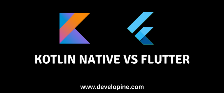 Difference between Kotlin Native and Flutter : A brief Comparison