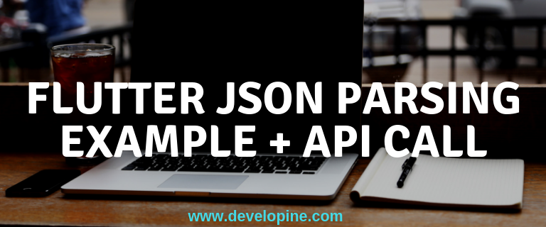 Flutter Making Network Calls and Parsing JSON Example Tutorial