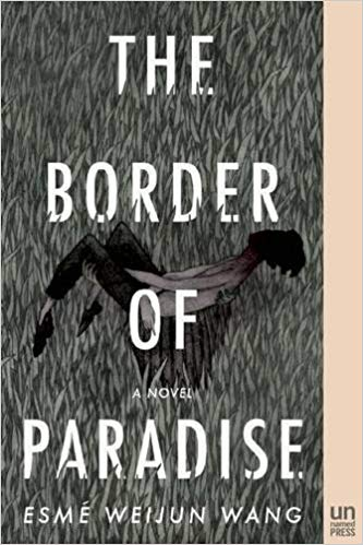 The cover of The Border of Paradise, by Esme Weijun Wang