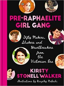 The cover of Pre-Raphaelite Girl Gang by Kirsty Stonell