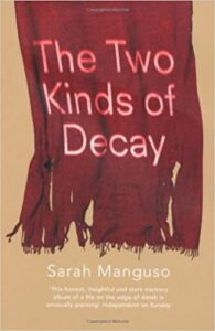 Books by women about chronic illness: Two Kinds Of Decay
