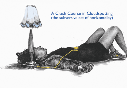 A drawing of a woman lying flat on her back with an old fashioned lamp next to her head. Title: A Crash Course in Cloudspotting (the subversive art of horizontality)