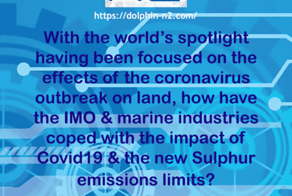 With the world's spotlight having been focused on the effects of the coronavirus outbreak on land, how have the IMO & marine industries coped with the impact of Covid19 & the new Sulphur emissions limits?