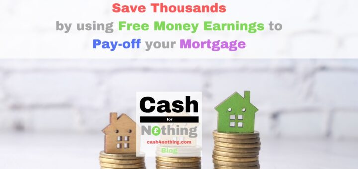 Pay-off your Mortgage with Free Money and save Thousands
