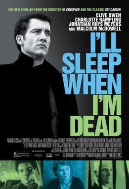 I'll Sleep When I'm Dead (2003 film) - Wikipedia