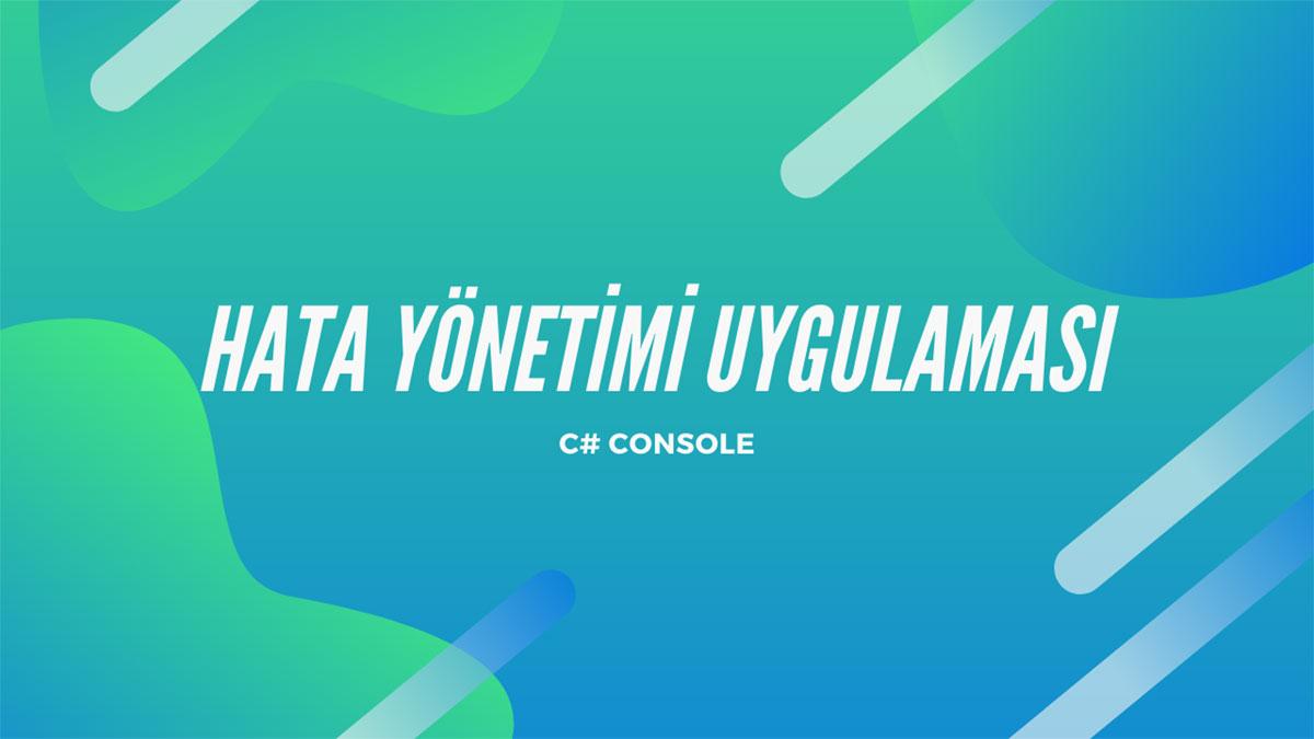 C# Console - Hata Yönetimi Uygulaması - Öne Çıkan Görsel