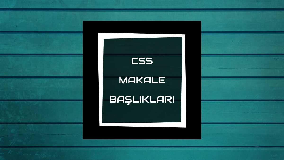 CSS Makale Başlıkları