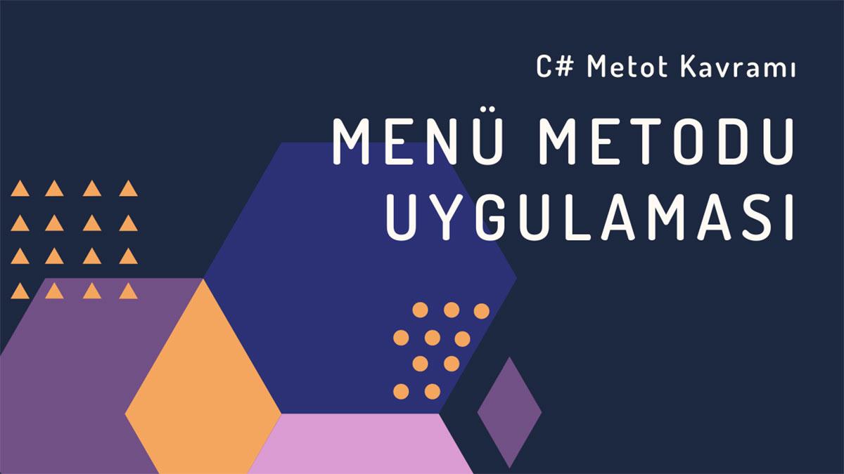 C# Metot Kavramı - Menü Metodu Uygulaması - Öne Çıkan Görsel
