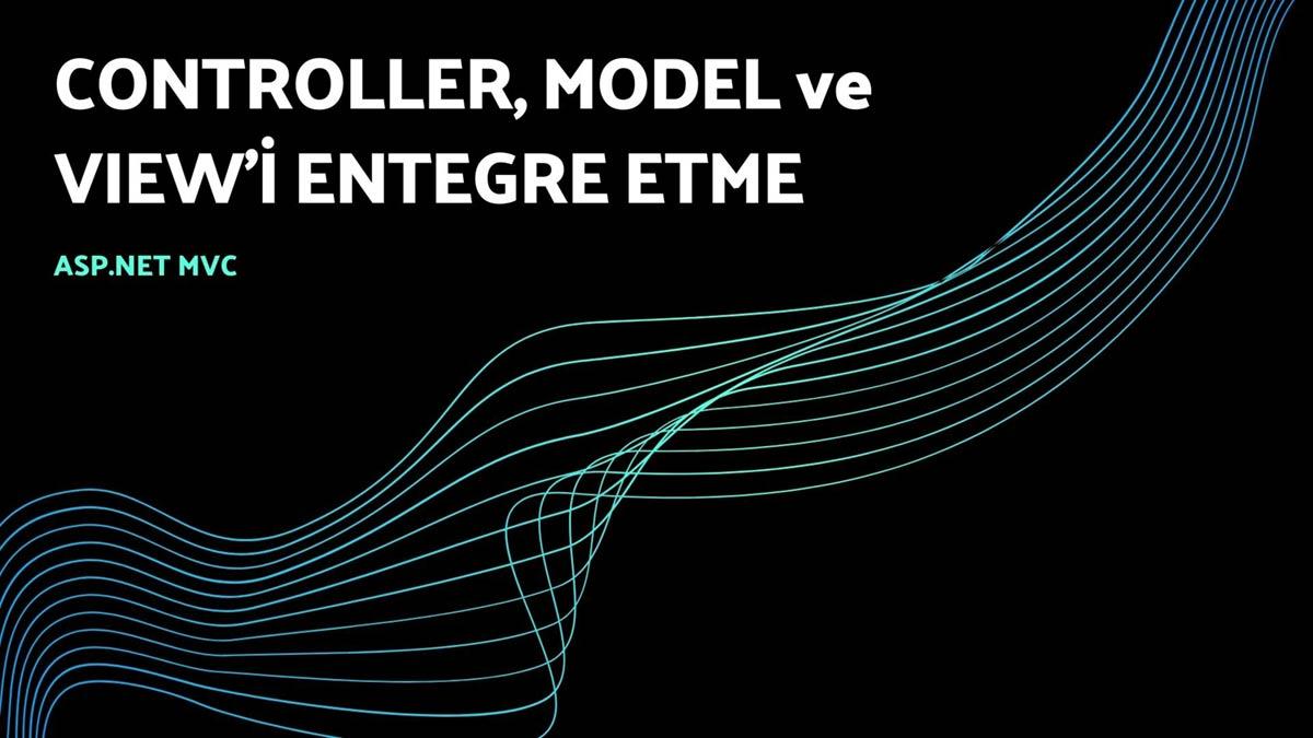 controller, model ve view'i entegre etme - öne çıkan görsel