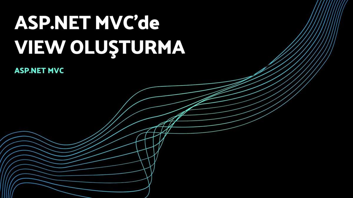 ASP.NET MVC'de View Oluşturma