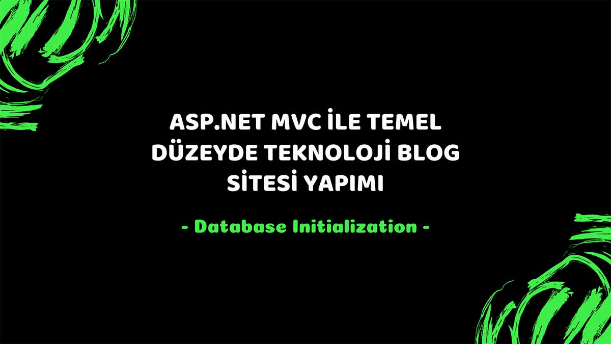 asp.net mvc teknoloji bloğu - database initialization