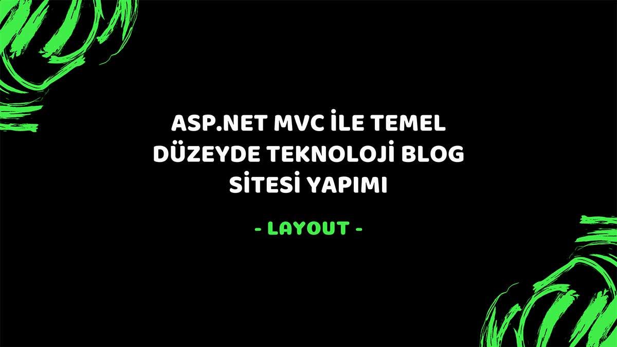 asp.net mvc teknoloji bloğu - Layout öne çıkan görsel