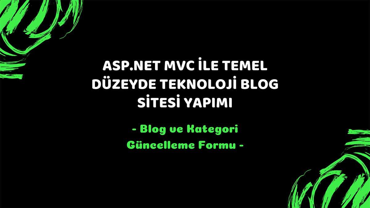 asp.net mvc teknoloji bloğu - blog ve kategori güncelleme formu öne çıkan görsel