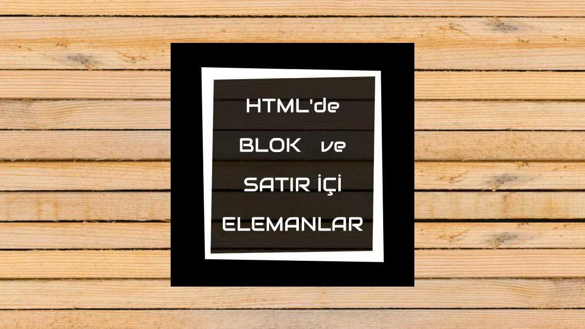 featured htmlde blok ve satır içi elemanlar