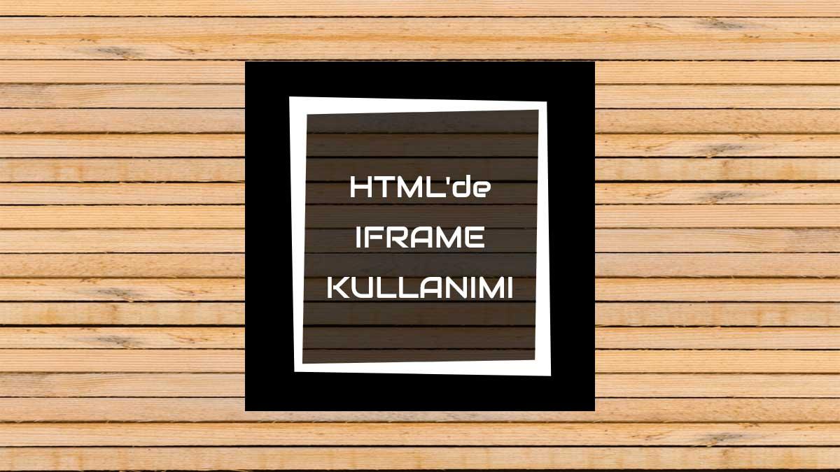 html'de iframe kullanımı - öne çıkan görsel