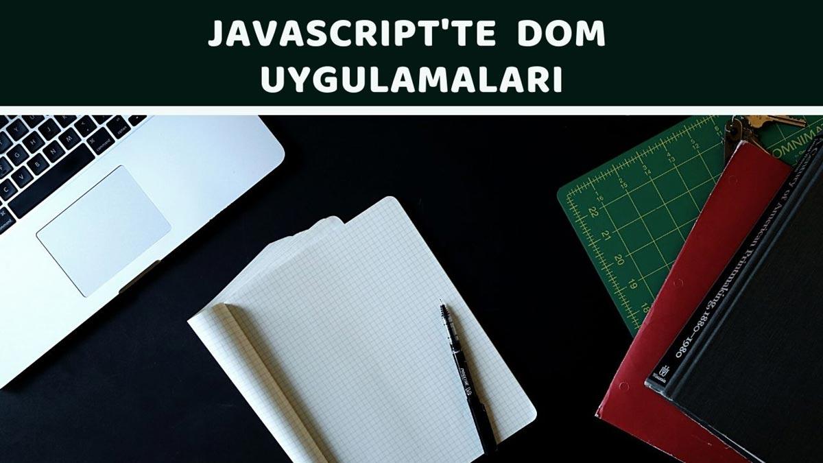 Javascript'te DOM Uygulamaları