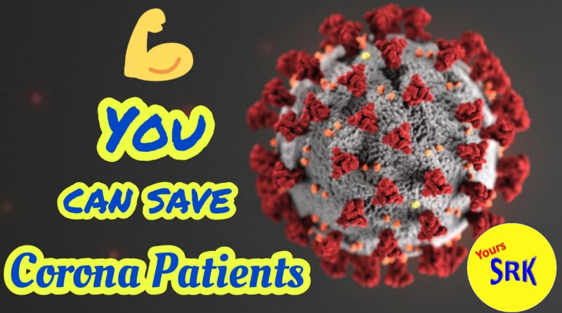 You Can Save Corona Patients   Plasma Therapy   Tamil   Yours SRK