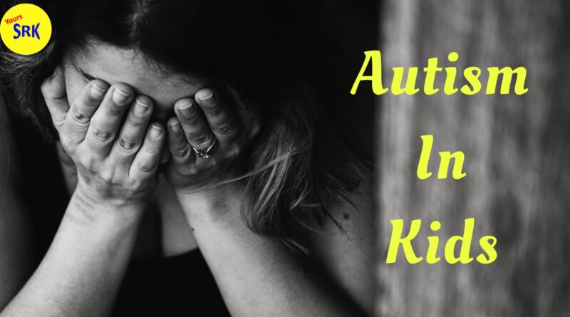 What is Autism Spectrum Disorder in kids?