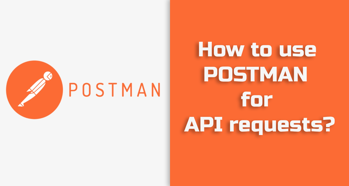 Postman for API Requests