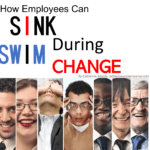 How Employees Can Swim or Sink During Change