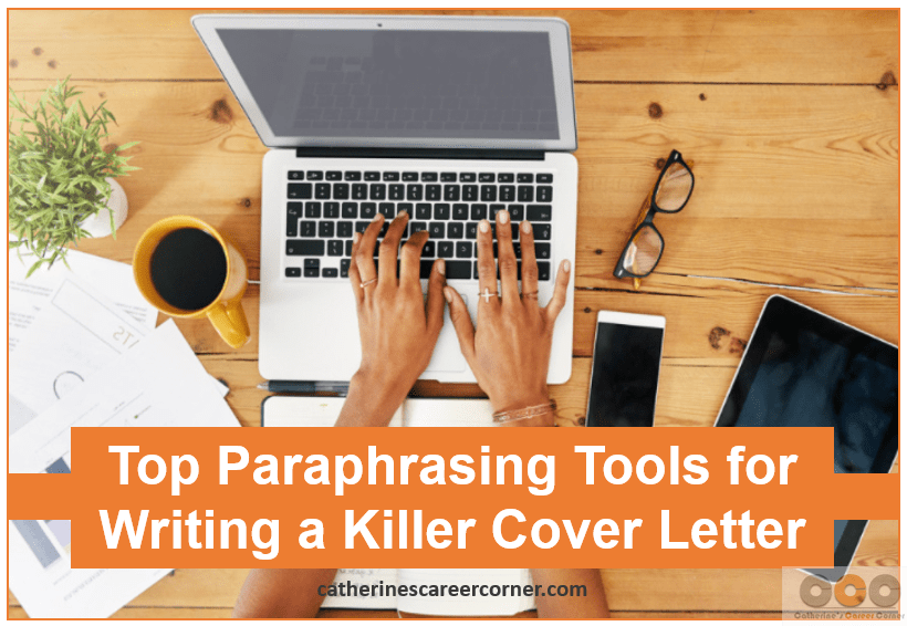 Top Paraphrasing Tools for writing killer cover letters