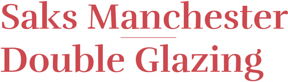 Saks Double Glazing Manchester