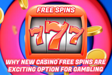 Why New Casino Free Spins Are Exciting Option For Gambling