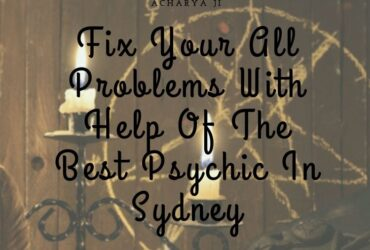 Get The Help Of A Famous Psychic In Sydney To Lead A Better Life