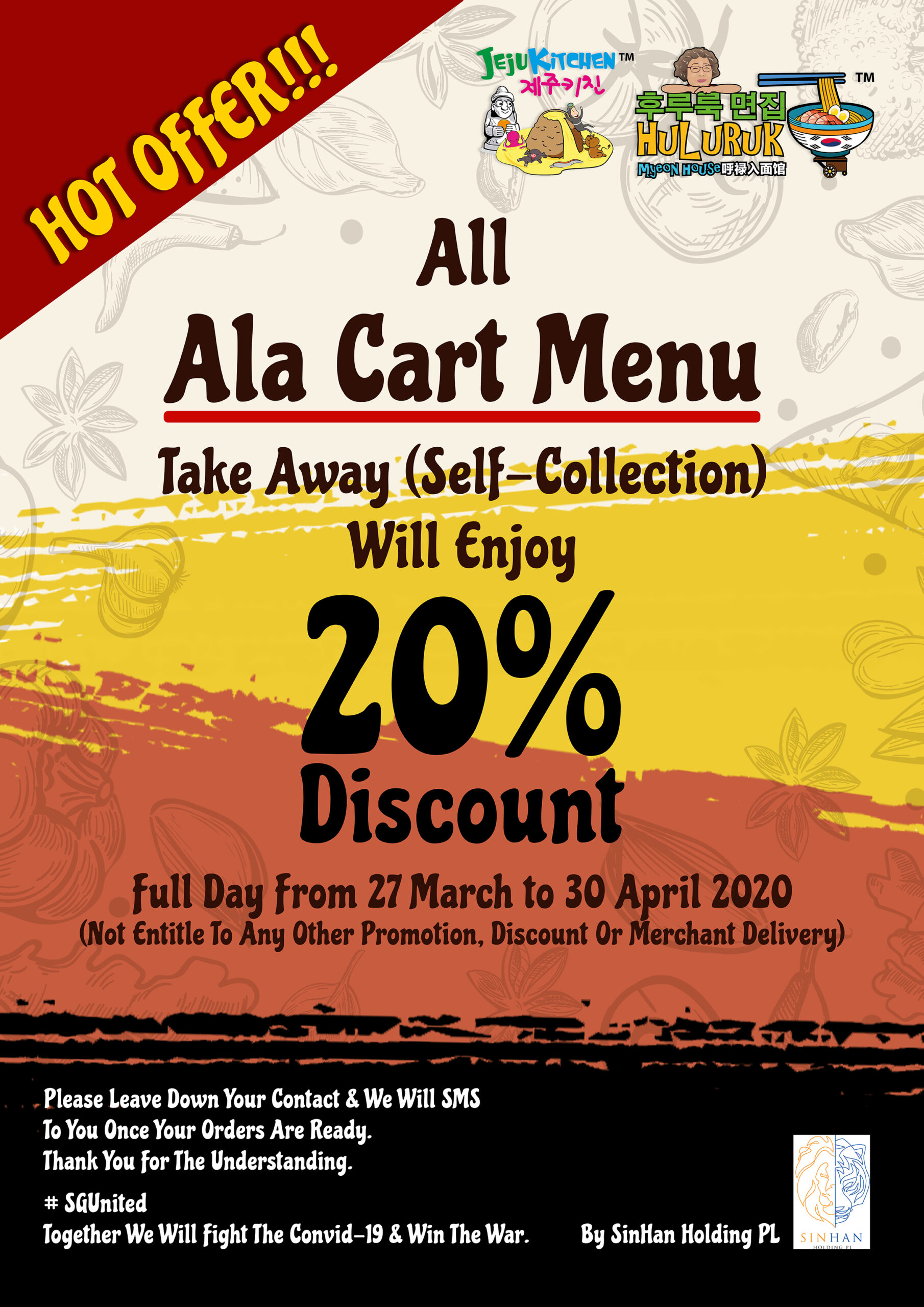 Take Away (Self Collection) Service With All Ala Cart Menu Will Enjoy 20% Discount!!