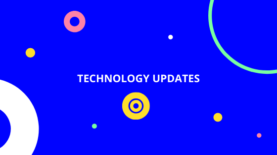 Technology Updates