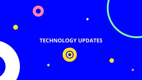 Technology Updates