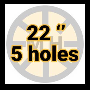 "22"" 5 holes"