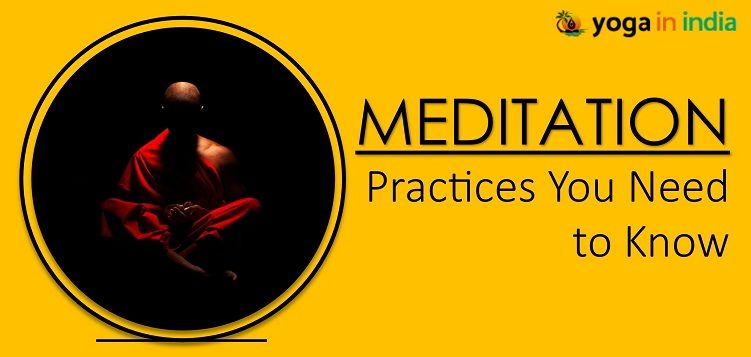 Meditation Practices You Need to Know