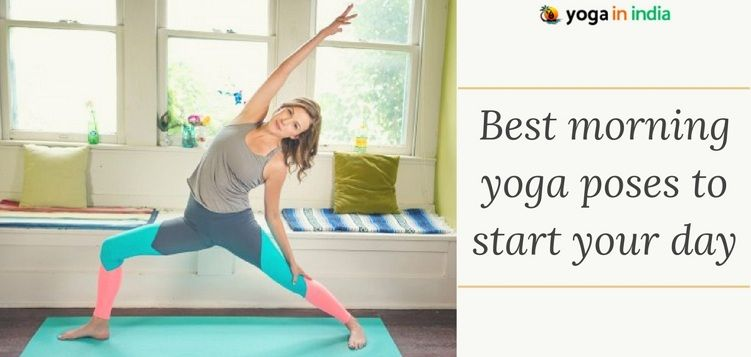 Best morning yoga poses to start your day