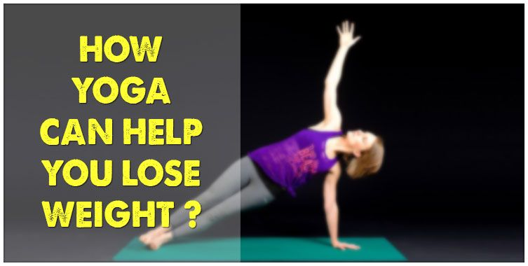 How Yoga help to loose weight