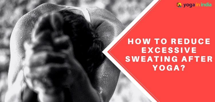 Yoga asanas for excessive sweating while doing yoga