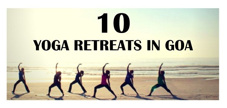 Top 10 places for yoga retreat in Goa