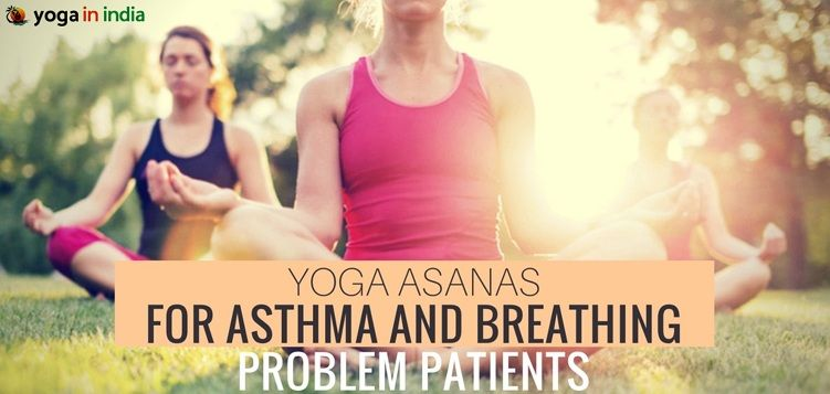 Yoga asanas for asthma and breathing problem patients