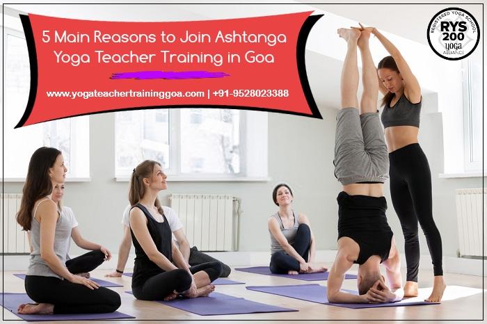 5 Main Reasons to Join Ashtanga Yoga Teacher Training in Goa