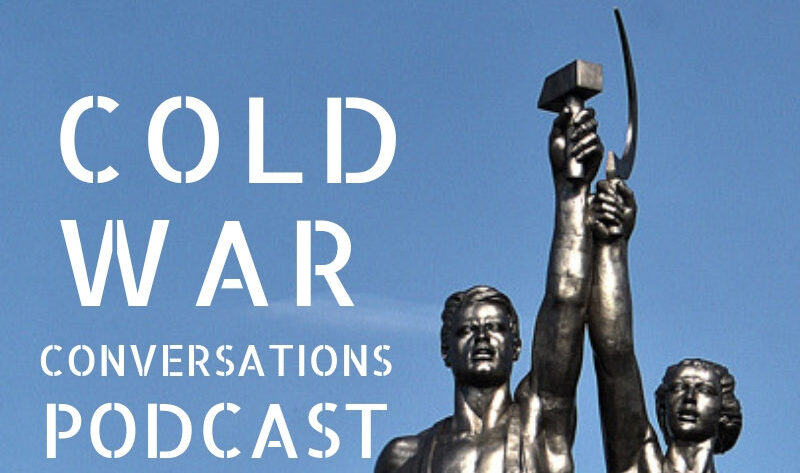 The Cold War Conversations History Podcast