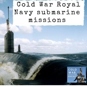 Cold War Royal Navy submarine missions